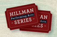 Announcing the 2018-2019 Hillman Performing Arts Series!
